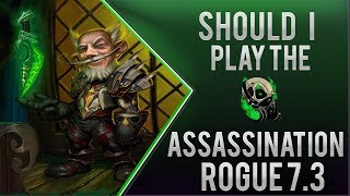 Should I play Assassination Rogue 7.3 - WoD Sub respray?- World of warcraft