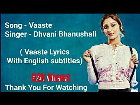 Vaaste Song Lyrics With English Subtitles Dhvani Bhanushali,tanishk Bagchi