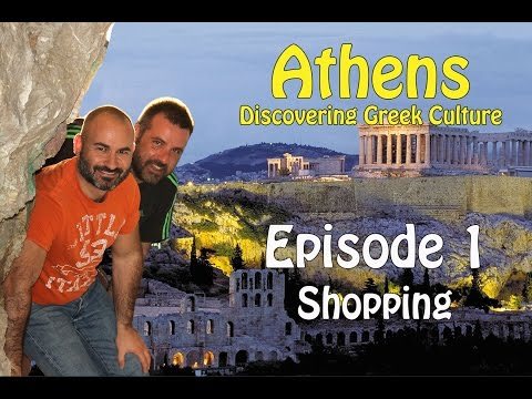 Athens - Discovering Greek culture - Episode 1: Shopping