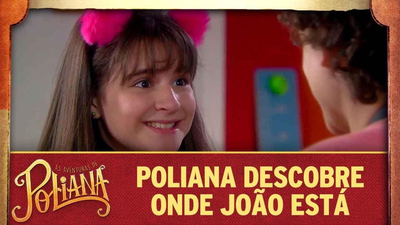Poliana descobre onde João está   As Aventuras de Poliana