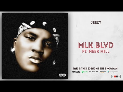 Jeezy - MLK BLVD Ft. Meek Mill (TM104: The Legend of The Snowman)
