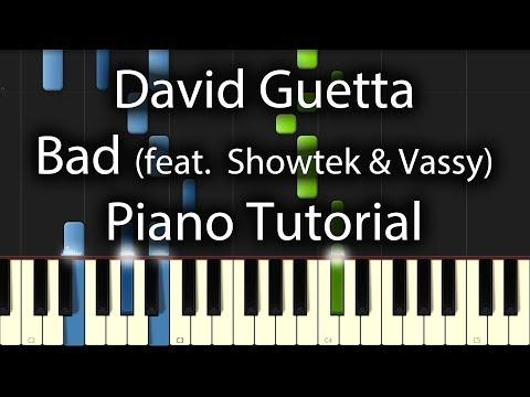 David Guetta - Bad Tutorial (How To Play On Piano) feat. Showtek & Vassy