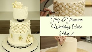 Glitz & Glamour Wedding Cake - Part 2(decorations) - Cake Style