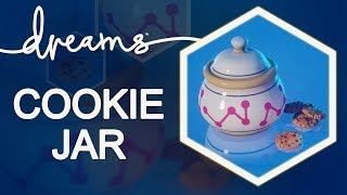 Cookie Jar made in #DreamsPS4