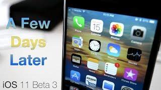 iOS 11 Beta 3 - A Few Days Later