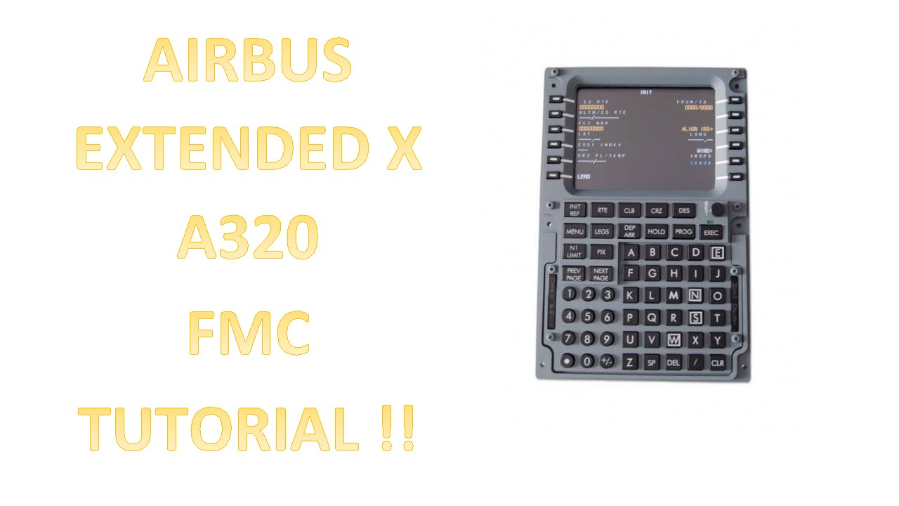 Airbus extended x [fmc] tutorial youtube.