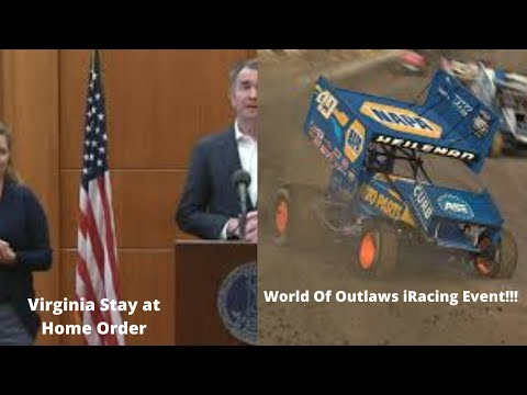 Virginia Governor Issues Stay At Home Order, World Of Outlaws IRacing Event And Much More!!!