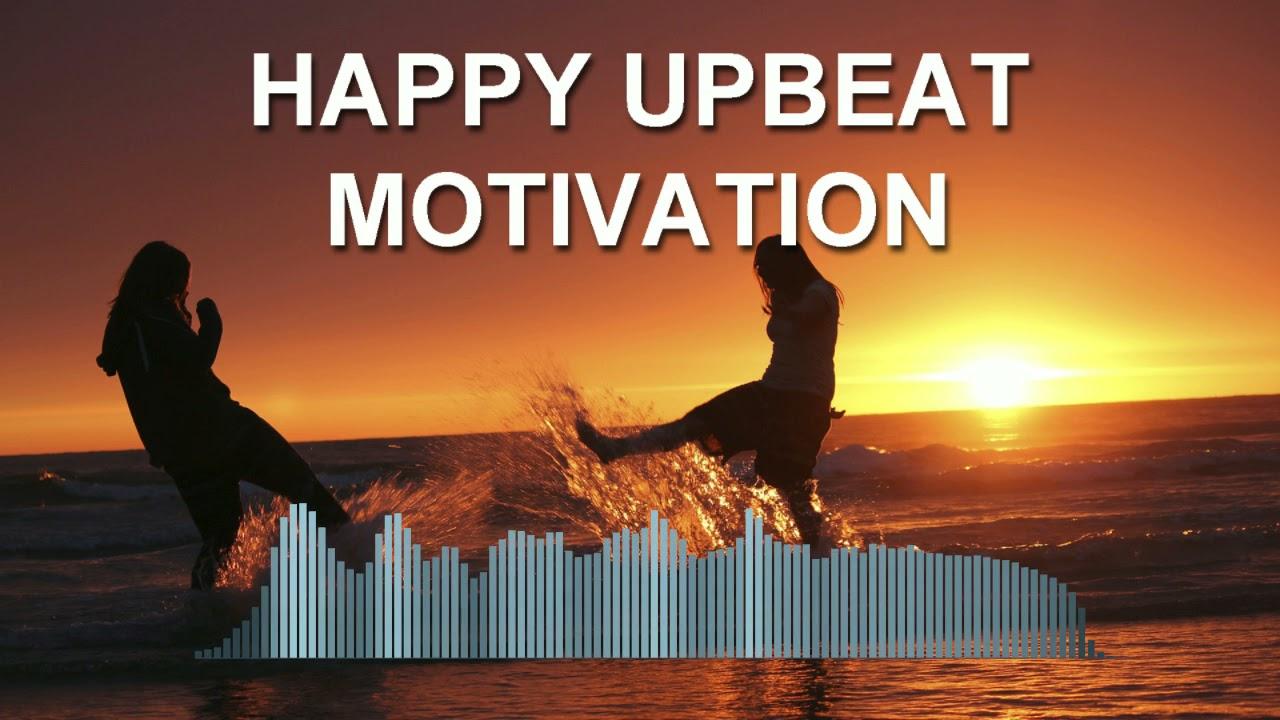 Happy Upbeat Motivation
