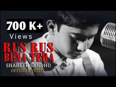 Rus Rus Bena Tera | Full Video | Shabeer Ali Sandhu ft. Aftab Ali Tabu Khan | Latest Songs 2018