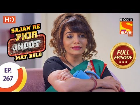 Sajan Re Phir Jhoot Mat Bolo – Ep 267 – Full Episode – 5th June, 2018