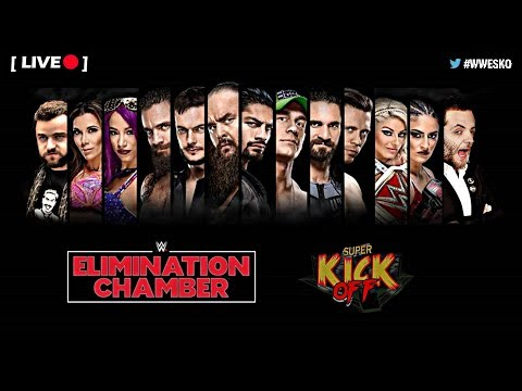 [LIVE] Super Kick Off - WWE Elimination Chamber 2018