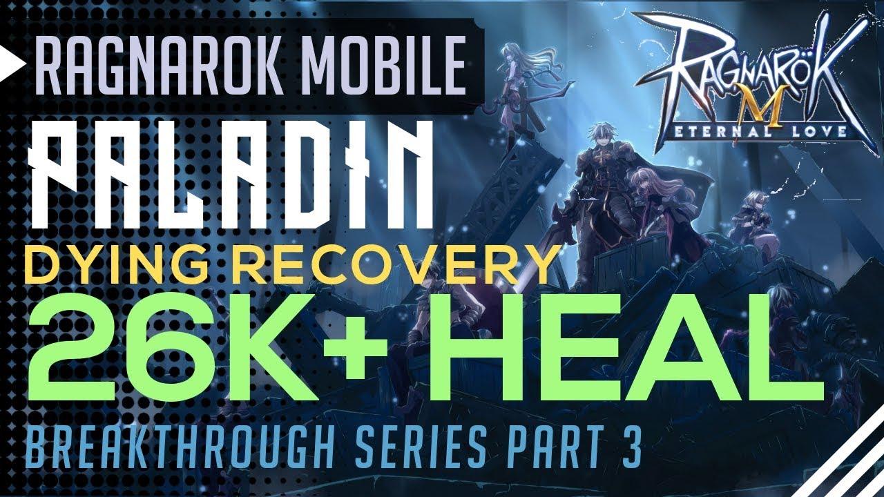 Paladin Tank 26K+ HEAL Build Dying Recovery Heal  Breakthrough #3  Ragnarok  Mobile SEA Eternal Love