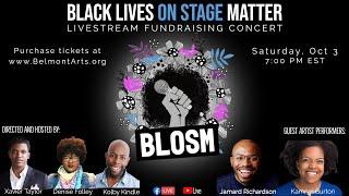 Black Lives On Stage Matter (BLOSM) - Livestream Fundraising Concert  | Episode 1