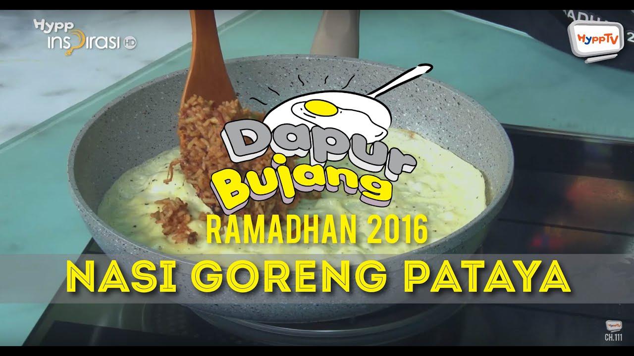 Dapurbujang Ramadan 2016 Nasi Goreng Pataya You
