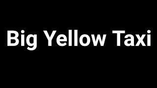 Big Yellow Taxi - Counting Crows ft. Vanessa Carlton (Lyrics)