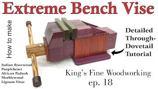 18 - How to Make the Extreme Bench Vise Homemade All Exotic Wood incl Through-Dovetail Tutorial