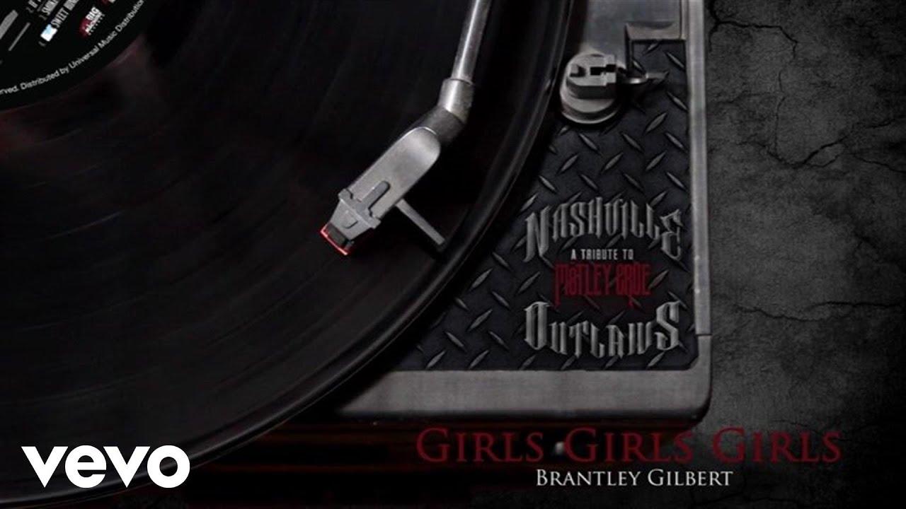 brantley-gilbert-girls-girls-girls-audio-version-brantleygilbertvevo