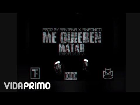 Tempo - Me Quieren Matar ft. Anuel AA [Official Audio]