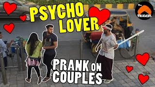 Psycho Lover - Prank on Couples | By The Turban Trickers | Pranks in India
