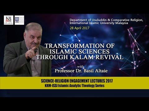 Transformation of Islamic Sciences through Kalam Revival