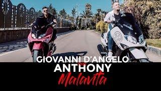 Giovanni D'Angelo Ft. Anthony - Malavita ( Ufficiale 2018 )