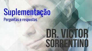 Suplementação - Perguntas e respostas Dr. Victor Sorrentino