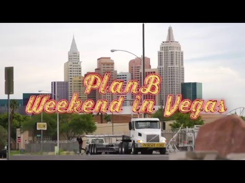 Plan B  Weekend In Vegas