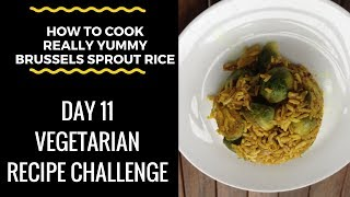 "(How To Cook Brussel Sprout Rice)""Vegetarian Recipe"" - Day 11 Challenge"