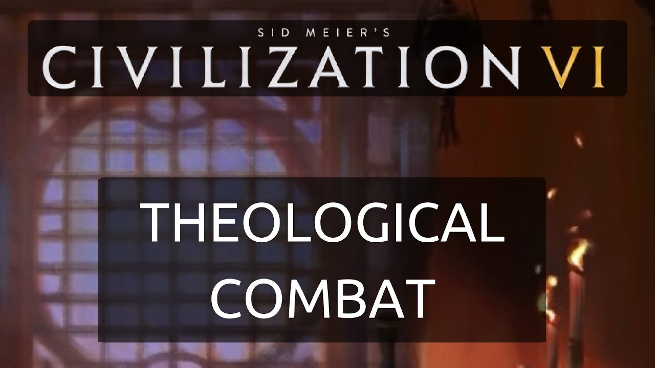 Civilization 6 - Theological Combat Explained