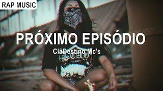 Clãdestino MCs - Próximo Episódio