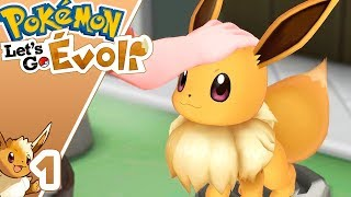 POKEMON LET'S GO EVOLI ~1~ Let's Play COOP - Newtiteuf & Miss Jirachi