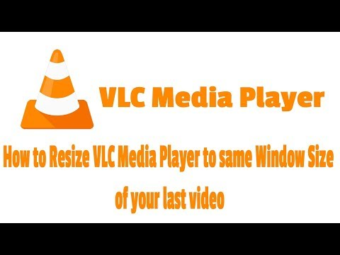 How to Resize VLC Media Player to same Window Size of your