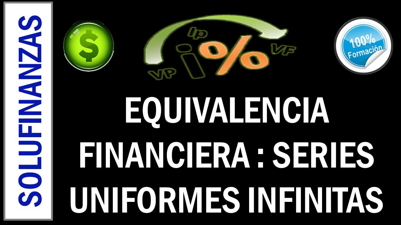 EQUIVALENCIA FINANCIERA : Series Uniformes Infinitas