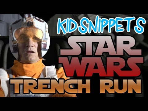 "Kid Snippets: ""Star Wars Trench Run"" (May the 4th Be With You!)"