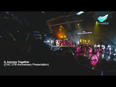 City Harvest Church: A Journey Together (27th Anniversary Presentation)