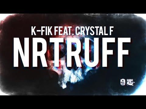 K-Fik feat. Crystal F (Ruffiction) - NRTRUFF