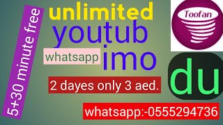 DU 3 aed, two days unlimited youtub,imo,+35 minutes free.
