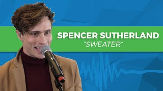 "Spencer Sutherland - ""Sweater"" 