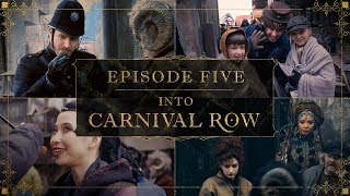Into Carnival Row: A Day on Carnival Row | Episode 5