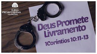 Deus Promete Livramento - 1Coríntios 10:11-13