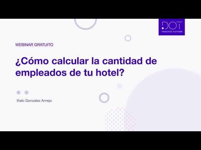 Webinar: ¿Como calcular la cantidad de empleados de tu hotel?