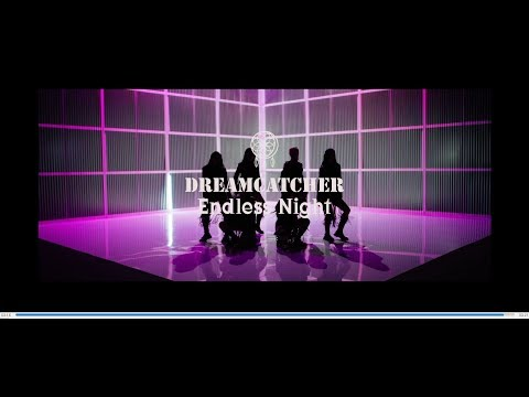 [MV]DREAMCATCHER「Endless Night」
