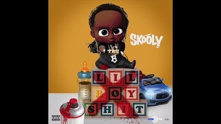 Skooly - Lil Boy Shit (Official Audio)