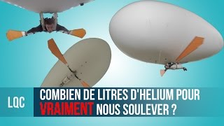 Video LQC - Combien de litres d'hélium pour VRAIMENT nous soulever ? download MP3, 3GP, MP4, WEBM, AVI, FLV Desember 2017