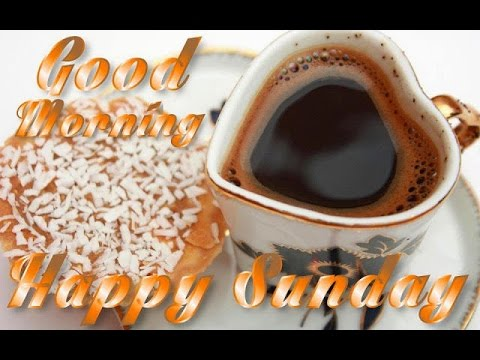 Good Morning Happy Sunday Good Morning Sunday Special Morning