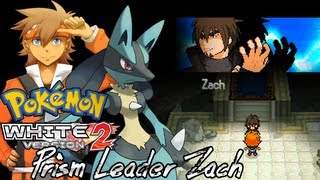 Pokemon White 2 Hack: Prism Leader Zach