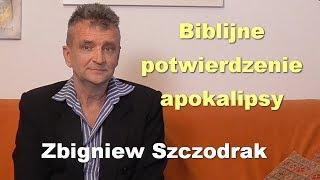 Biblijne potwierdzenie apokalipsy - Zbigniew Szczodrak