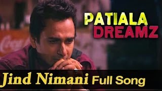 Jind Nimani - Full Video Song - Patiala Dreamz - Shahid Mallya