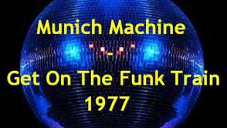 Munich Machine   Get On The Funk Train 1977