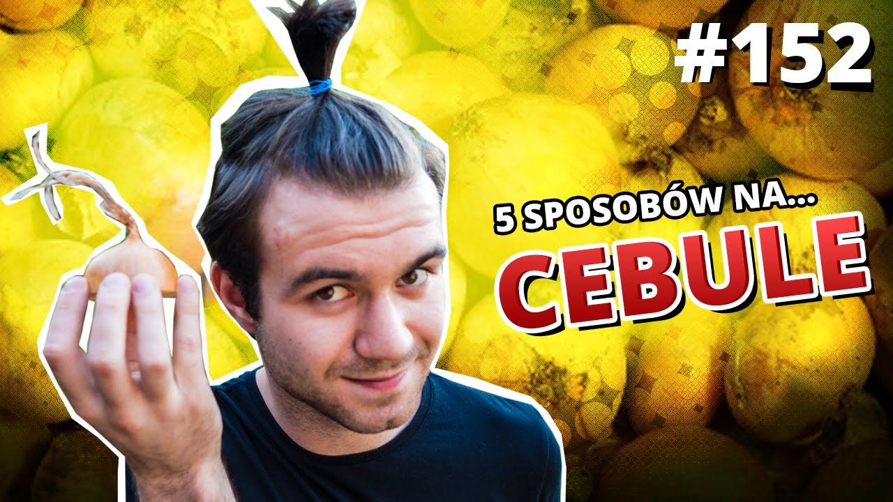 5 sposobów na ... CEBULE - Gościnnie: Rafał Masny